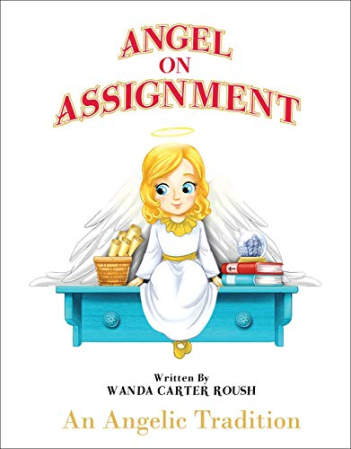 Angel on Assignment - An Angelic Tradition