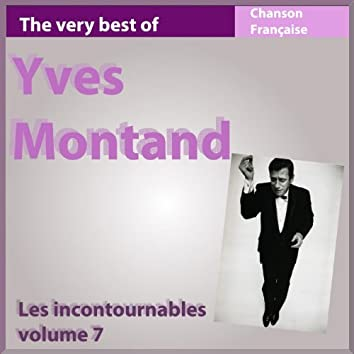 Yves Montand : Les incontournables, vol. 7 (The Very Best of Yves Montand)