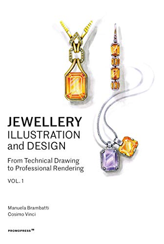 Compare Textbook Prices for Jewellery Illustration and Design: From Technical Drawing to Professional Rendering 1 Edition ISBN 9788416851577 by Brambatti, Manuela,Vinci, Cosimo,Possamai, Alessandra