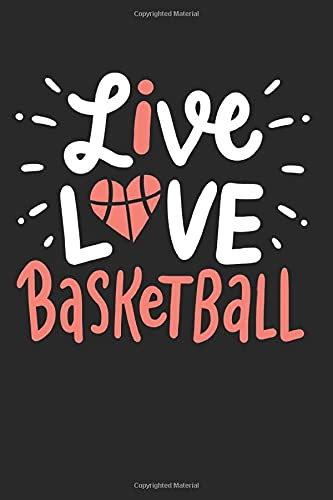 Basketball Heart Love Inspirational Gift for Birthdays and Christmas: Notebook & Journal Ruled 120 Pages 6x9