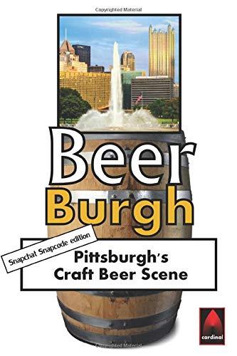 Beer Burgh: Pittsburgh's Craft Beer Scene