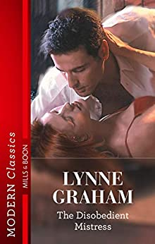 The Disobedient Mistress (Sister Brides Book 2) by [Lynne Graham]