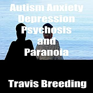 Autism Anxiety Depression Psychosis and Paranoia cover art