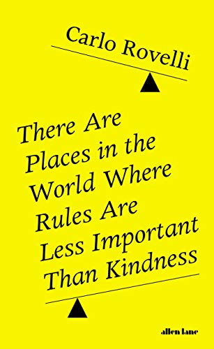 There Are Places in the World Where Rules Are Less Important Than Kindness: And Other Thoughts on Physics, Philosophy and the World (English Edition)