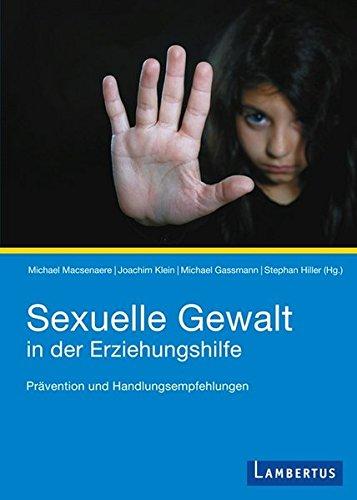 Sexuelle Gewalt in der Erziehungshilfe: Prävention und Handlungsempfehlungen