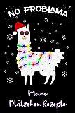 Plätzchen Rezepte: Plätzchen Weihnachten zum eintragen in dein Lama Buch mit deinen Lieblingsplätzchen / DIN A5 - 6x9' - 120 Seiten mit Rezeptvorlagen / Lustiges Lama mit Weihnachtsmütze