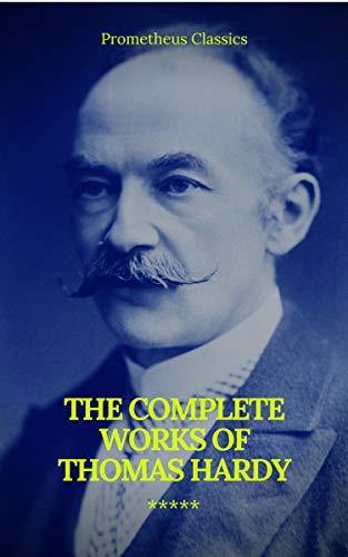 The Complete Works of Thomas Hardy (Illustrated) (Prometheus Classics) (English Edition)