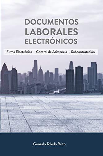 DOCUMENTOS LABORALES ELECTRÓNICOS [DLE]: Firma Electrónica | Asistencia | Subcontratación | Teletrabajo