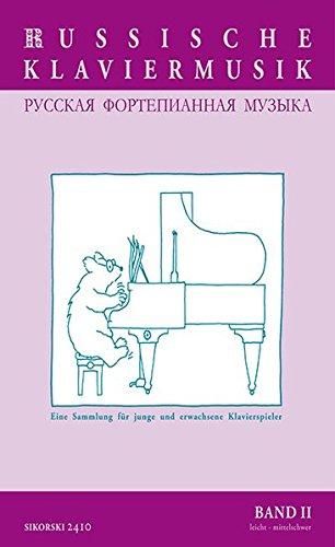 Russische Klaviermusik: Eine Sammlung für junge und erwachsene Klavierspieler. Bd. II: mittel - mittelschwer: Eine Sammlung für junge und erwachsene Klavierspieler. Band II: mittel - mittelschwer