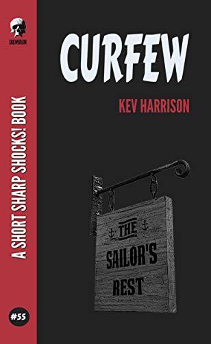 Curfew (Short Sharp Shocks! Book 55) by [Kev Harrison]