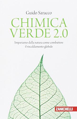 Chimica verde 2.0. Impariamo dalla natura come combattere il riscaldamento globale