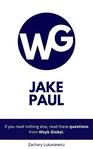 Jake Paul: Questions from Weyk Global (Trending on Google Book 1) (English Edition)