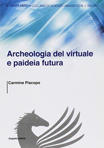 Archeologia del virtuale e paideia futura