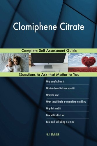 Clomiphene Citrate; Complete Self-Assessment Guide