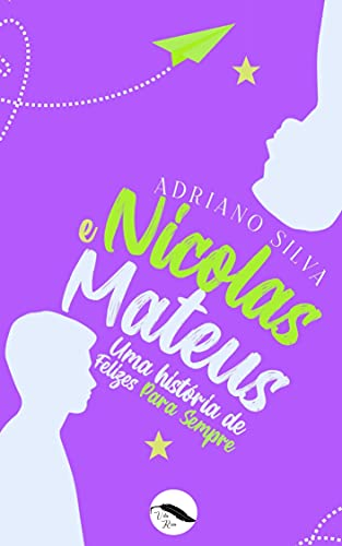 NICOLAS E MATEUS: Uma História de Felizes para Sempre