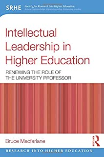 Intellectual Leadership in Higher Education: Renewing the role of the university professor