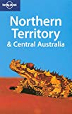 Lonely Planet Northern Territory & Central Australia (Regional Guide)