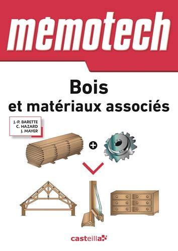 """Bois et matériaux associés: Du Bac Pri aux BTS de la filière """"bois"""" (Mémotech)"""