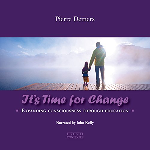 It's Time for Change: Expanding Consciousness Through Education audiobook cover art