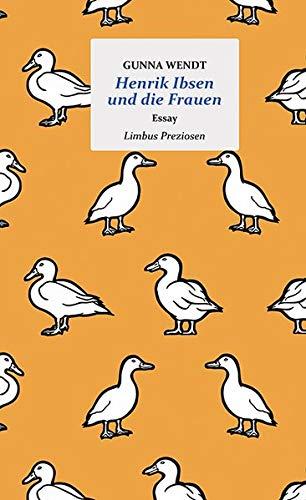 Henrik Ibsen und die Frauen: Essay (Limbus Preziosen)