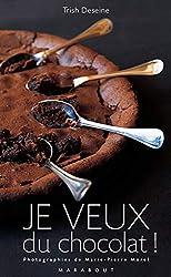 JE VEUX du chocolat ! de Trish Deseine