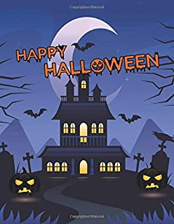 Happy Halloween Sketchbook: Haunted House Notebook for artists, adults, students and kids! Perfect for Drawing, Sketching ...