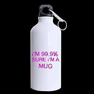 Bithday/Festival Gift I'M 999% Sure I'M A Mug Sports Water Bottle Funny White Aluminum Water Bottle Novelty Gym Bottle