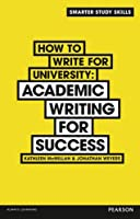 How to Write for University: Academic Writing for Success (Smarter Study Skills)