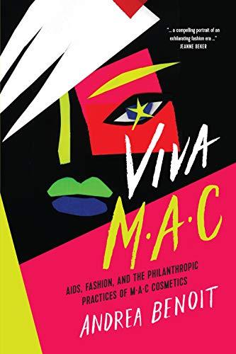 VIVA MAC: AIDS, Fashion, and the Philanthropic Practices of MAC Cosmetics
