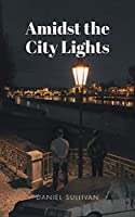 Amidst the City Lights