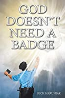 God Doesn't Need a Badge