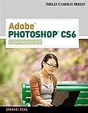 Adobe® Photoshop® CS6: Comprehensive (Shelly Cashman)
