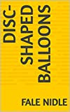 Disc-shaped balloons (English Edition)
