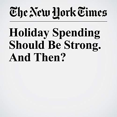 Holiday Spending Should Be Strong. And Then? audiobook cover art