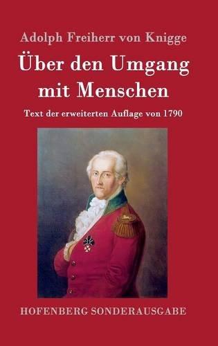 Über den Umgang mit Menschen: Text der erweiterten Auflage von 1790