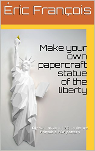 Make your papercraft statue of liberty: 3D puzzle   Paper sculpture   Papercraft template (Ecogami Papercraft) (English Edition)