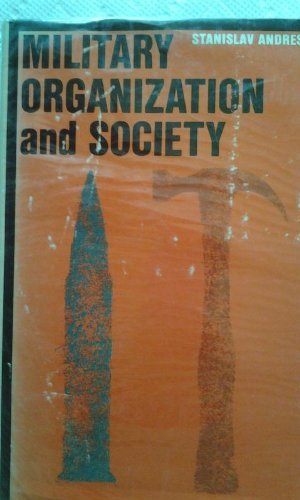 Military Organization and Society (International Library of Society) by Stanislav Andreski (1968-03-01)