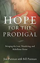 Hope for the Prodigal: Bringing the Lost, Wandering, and Rebellious Home