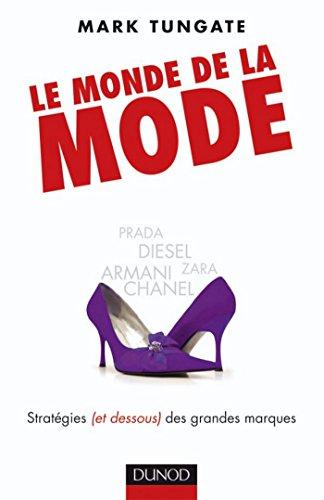Le monde de la mode : Stratégies (et dessous) des grandes marques, d'Armani à Zara (Hors Collection) (French Edition)