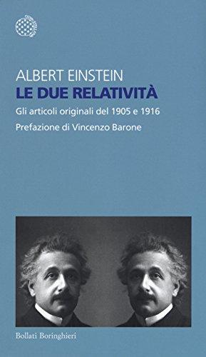 Le due relatività. Gli articoli originali del 1905 e 1916