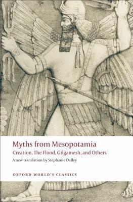 Myths from Mesopotamia( Creation the Flood Gilgamesh and Others)[MYTHS FROM MESOPOTAMIA REV/E][Paperback]