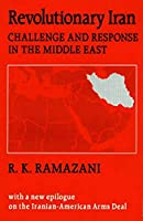 Revolutionary Iran: Challenge and Response in the Middle East