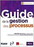 Guide de la gestion des processus - BPM CBOK® V3 amélioré au niveau européen et traduit par les membres du Club des Pilotes de Processus. Relookage.