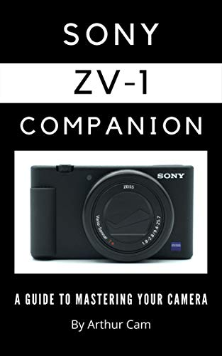 Sony ZV-1 Companion: A Guide to Mastering Your Camera (English Edition)