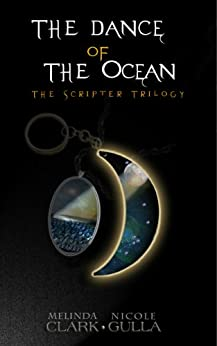The Dance of the Ocean (The Scripter Trilogy Book 2) by [Nicole Gulla, Melinda Clark]