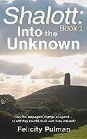 Shalott: Into the Unknown (Shalott Trilogy)