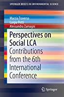 Perspectives on Social LCA: Contributions from the 6th International Conference (SpringerBriefs in Environmental Science)