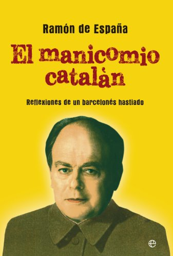 El manicomio catalán (Actualidad) eBook: de España, Ramón: Amazon.es: Tienda Kindle