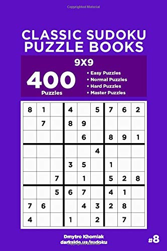 Classic Sudoku Puzzle Books - 400 Easy to Master Puzzles 9x9 (Volume 8)