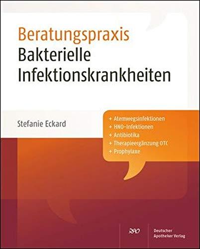 Beratungspraxis: Bakterielle Infektionskrankheiten
